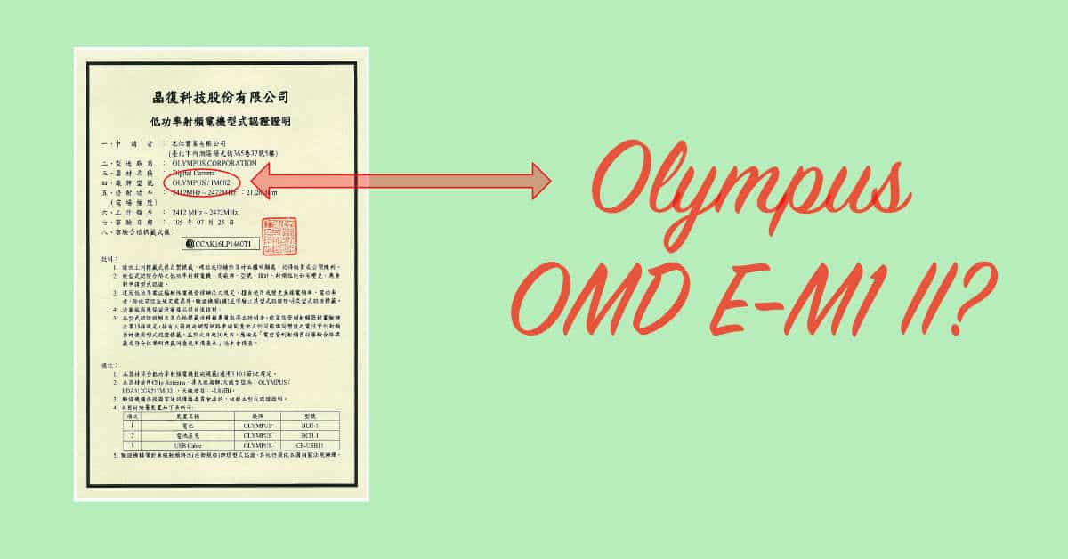 Olympus OM-D E-M1 II Registered in Taiwan?