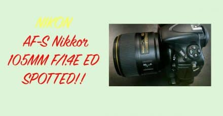 Nikon AF-S Nikkor 105MM F/1.4E ED Lens Spotted in the Wild