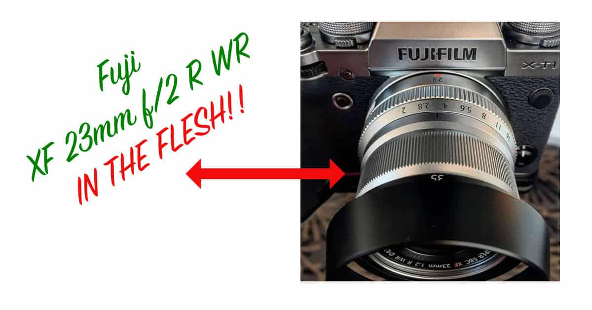Fuji XF 23mm f/2 R WR Spotted in the Wild!