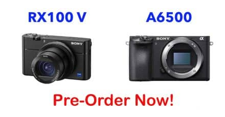 Pre-Order Your Sony RX100 V and A6500 Now!