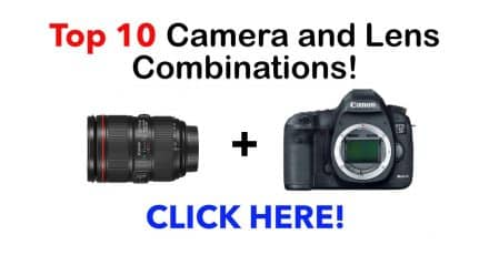 Want to Know the TOP-10 Camera and Lens Combinations in use Right now? Look no Further…
