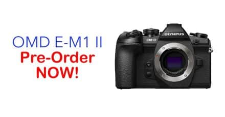 Olympus OMD E-M1 II Pre-Orders are Live!