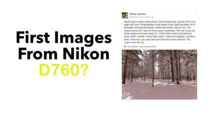 Were These Images Taken With the Nikon D760?