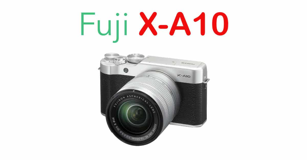 Fuji Announces the X-A10 Mirrorless Camera