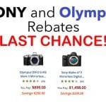 Sony and Olympus Rebates end Tonight! Grab Them NOW!
