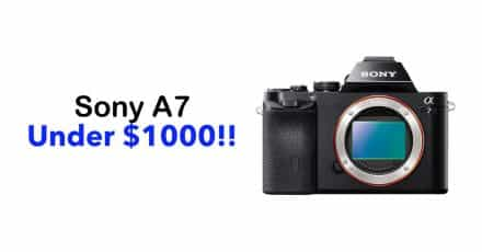 Get a Sony A7 for Under $1000