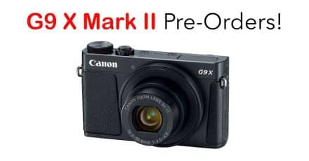 Canon Powershot G9 X Mark II Pre-Orders are Live