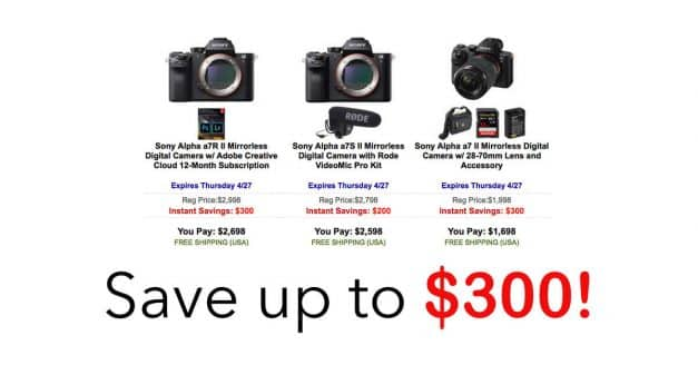 Sweet Sony A7RII and A7SII Deals! Save $300!