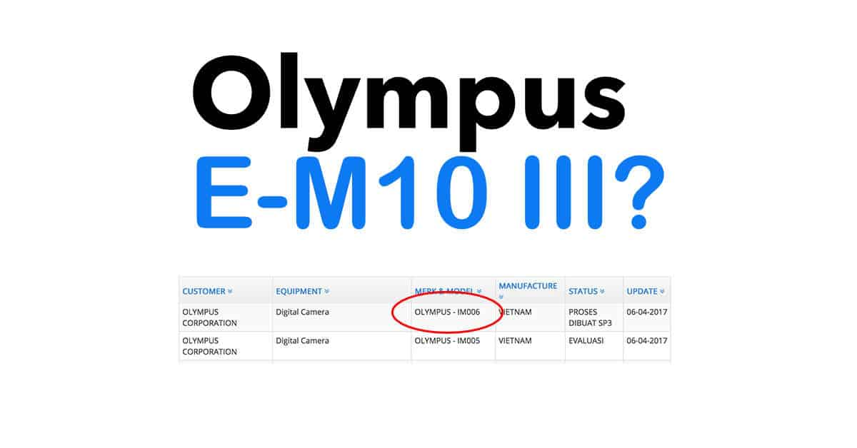 Olympus Register 2 New Cameras, Is one the E-M10 III?