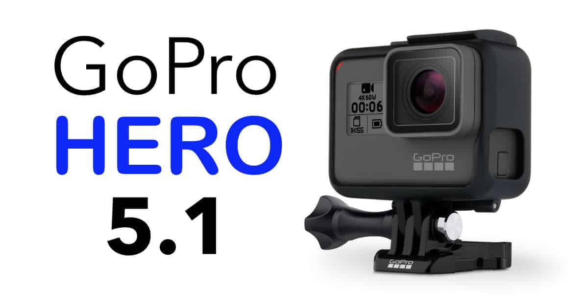 GoPro Announce the HERO 5.1 Black!