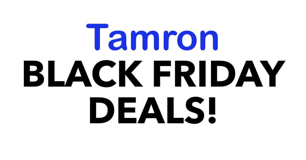 Tamron Black Friday and Cyber Monday Deals are LIVE